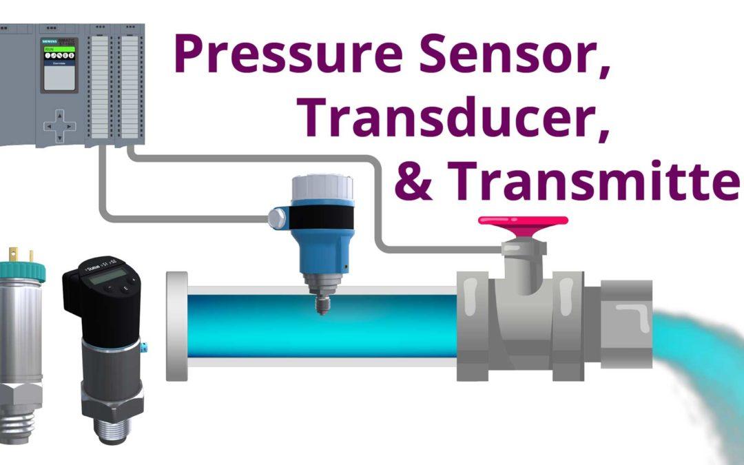 Pressure Sensor vs Transducer vs Transmitter   Application of Each